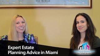 Miami Real Estate Agent: Expert Estate Planning Advice