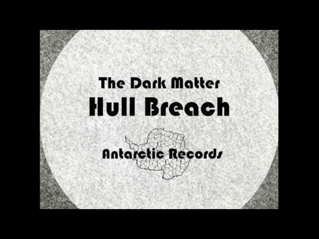 The Dark Matter : Hull Breach