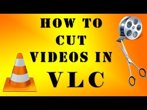 How to  cut/trim videos With VLC Media Player