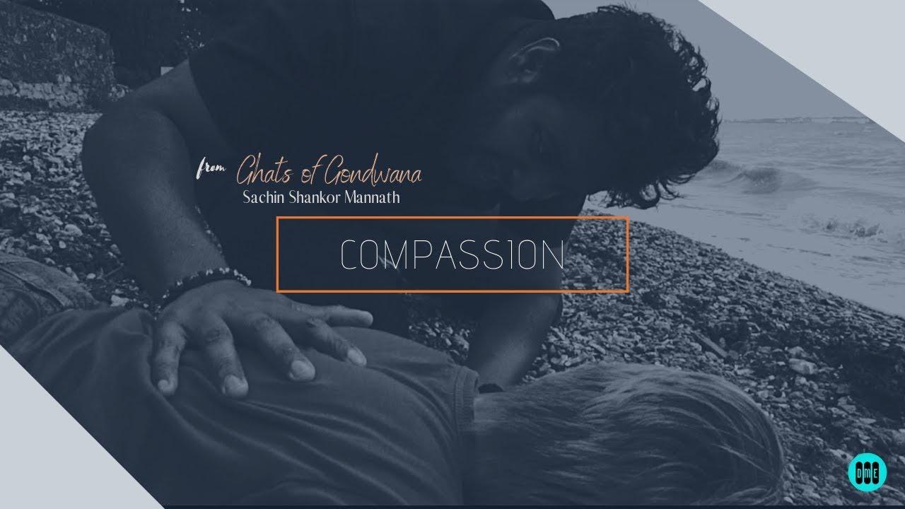 Sachin Shankor Mannath - Compassion