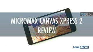 Micromax Canvas Xpress 2 Review