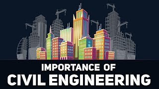What is Civil  Engineering?  | (Why Civil engineering and civil engineers are important)