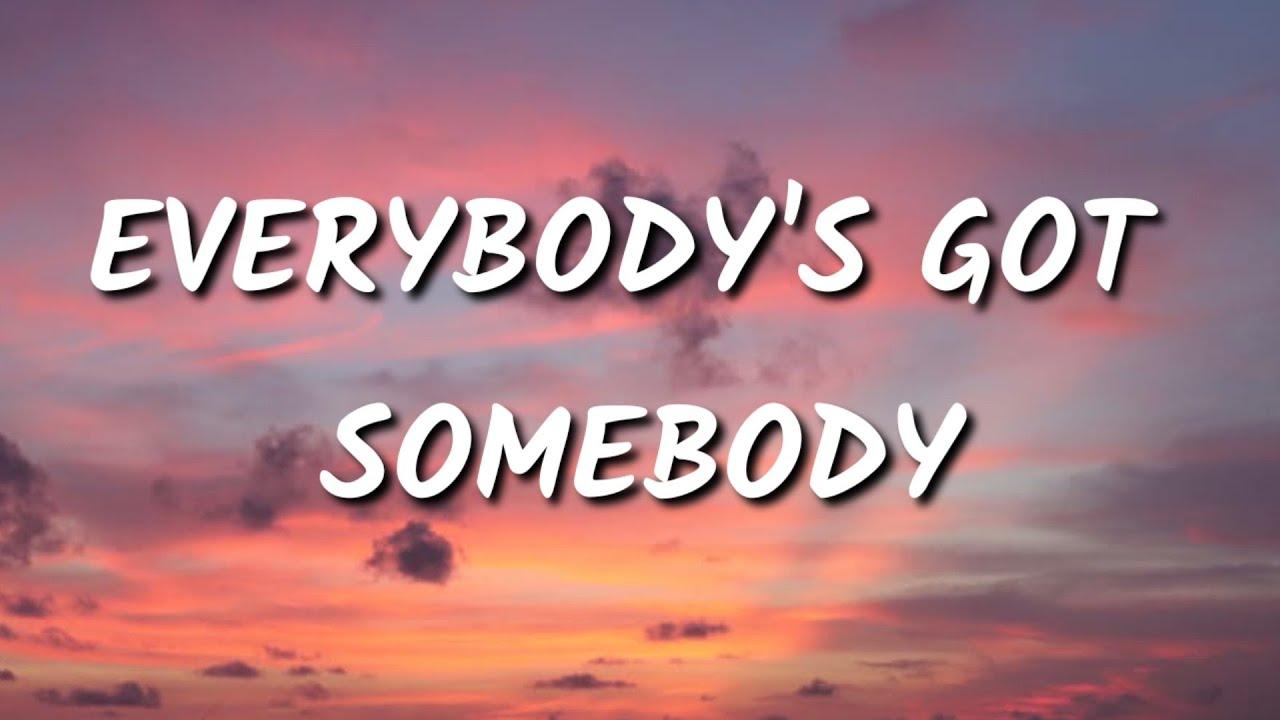 Sam Fischer - Everybody's Got Somebody (Lyrics)