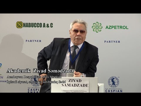 Akademik Ziyad Səmədzadə - 4-th Caspian Energy Forum - Baku 2017