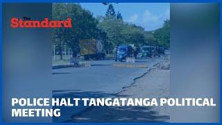 Police in Msambweni allegedly stop Tangatanga allied aspirants political meeting