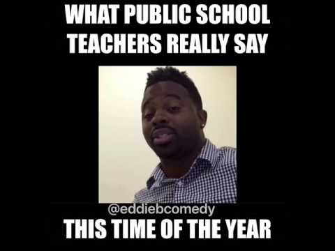 What Public School Teachers Really Say This Time Of The Year Youtube