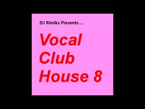 DJ Rimiks - Vocal Club House #8