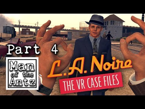 Taking on the infamous naked lady murder | L.A. Noire: The VR Case Files on Oculus Rift - Part 4