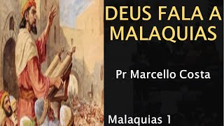12. Deus fala a Malaquias - Pr Marcello Costa