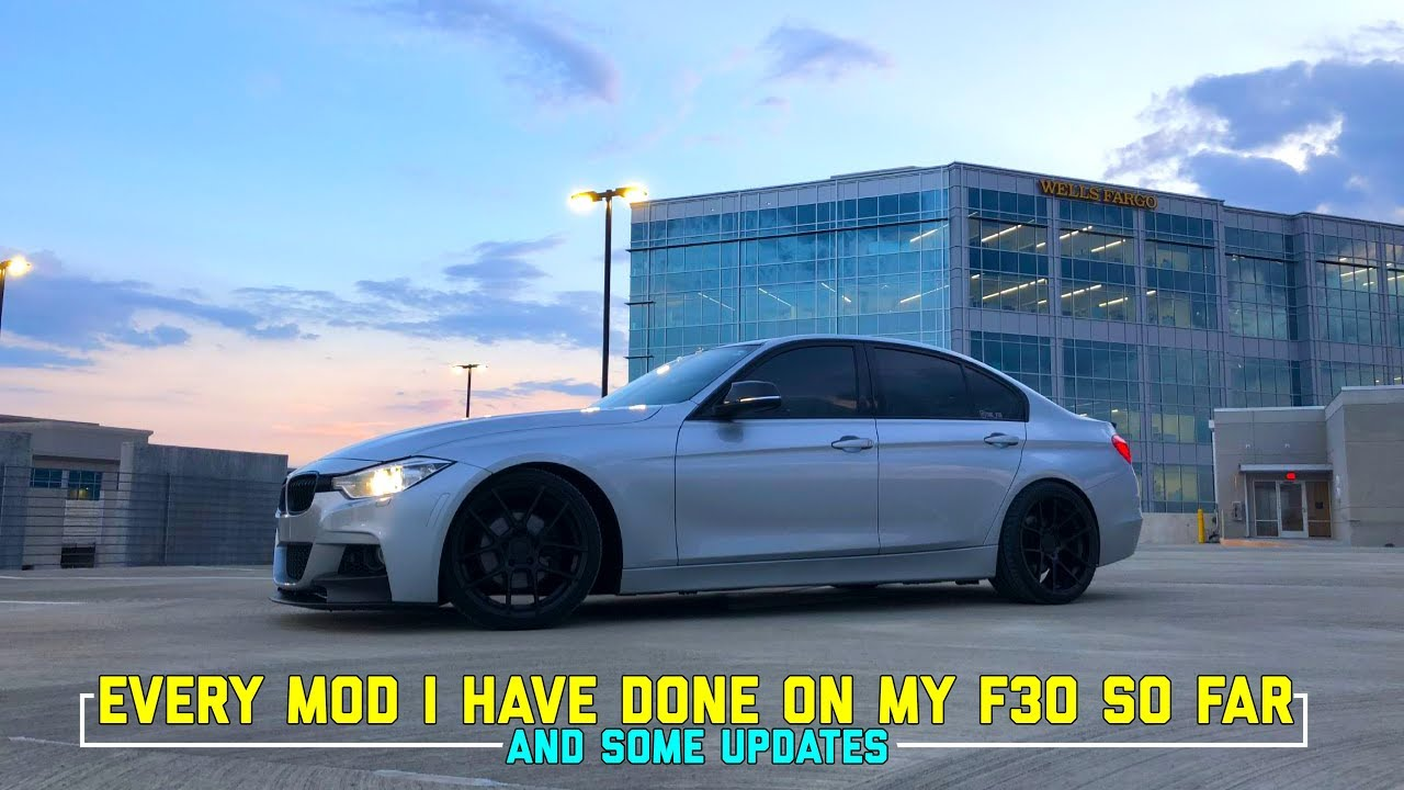 Every Mod I Have Done On My Bmw F30 So Far Updates Youtube