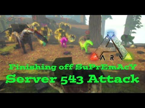 Ark - Official Server 543 Attack! Weakening The Last of Supremacy - Ark Survival Evolved Raid