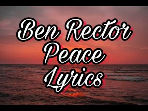Ben Rector - Peace - lyrics [Lyric video]