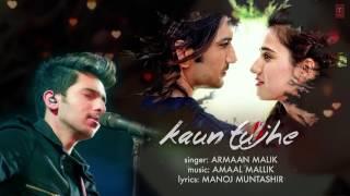Kaun Tujhe... song by..Armaan malik