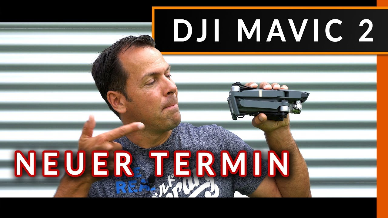 Dji Mavic 2 Zoom  U0026 Pro - Neuer Termin Und Infos