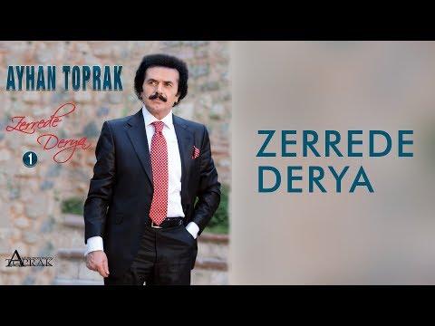 Ayhan Toprak - Zerrede Derya (Full Album)