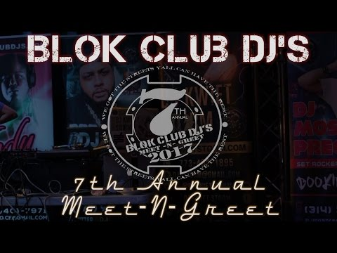 Blok Club Dj's 7th Annual Meet & Greet 2017 (Short Video)