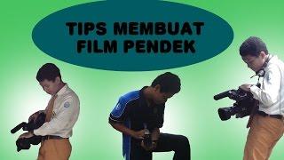 Tips Membuat Film Pendek Bagi Pemula