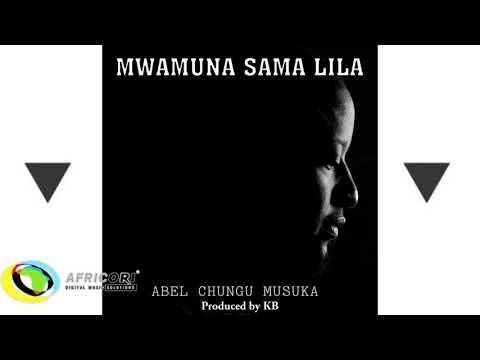 Abel Chungu Musuka - Mwamuna Sama Lila (A Man Does Not Cry)[Feat. KB Killa Beats](Official Audio)