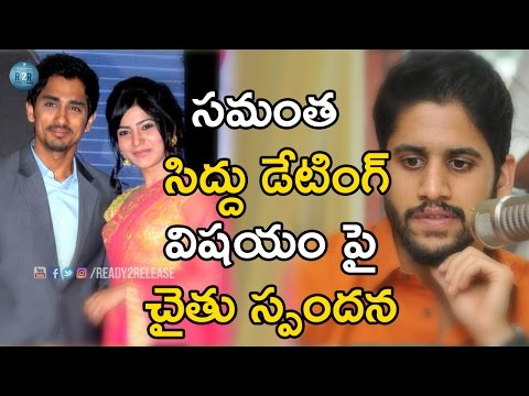 Naga Chaitanya Response About Samantha Siddharth Love Story   Ready2Release.com