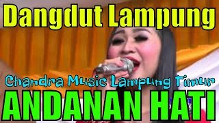 ANDANAN HATI DANGDUT LAMPUNG CANDRA MUSIC Lagu Lung Orgen Lung Music Remix DJ House Lung