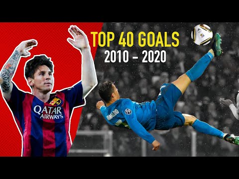 Top 40 Best Goals of the Decade 2010 - 2020