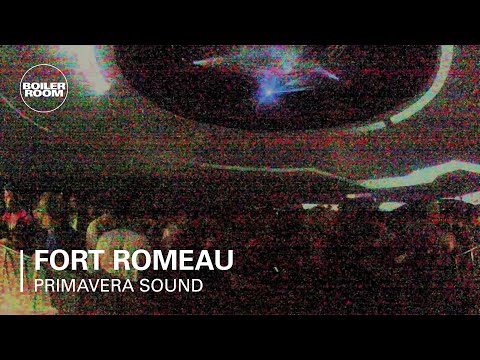 Fort Romeau Boiler Room X Bowers & Wilkins Primavera Sound D