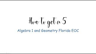 How to get a 5 Algebra 1 and Geometry EOC