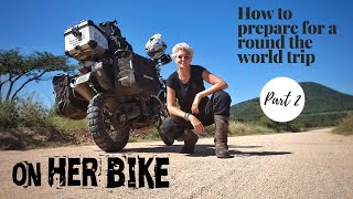 HOW TO PREPARE FOR A ROUND THE WORLD TRIP - Part 2