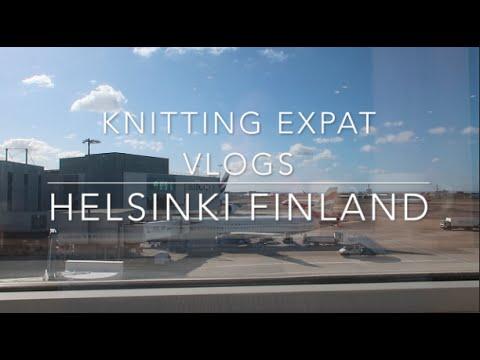 Knitting Expat Vlogs - Helsinki - Finland!