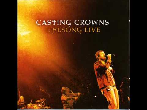 Casting Crowns- Lifesong