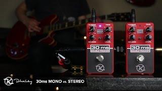 Keeley Electronics - 30 ms - Mono vs. Stereo