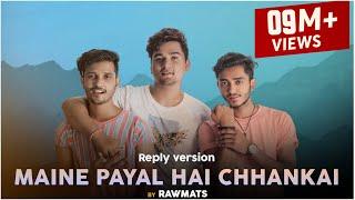 Maine Payal Hai Chhankai ( Reply version ) - Falguni Pathak - Rawmats