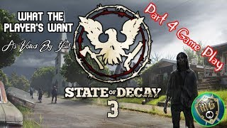 State Of Decay 3 - What The Players Want (Part 4) Game Play