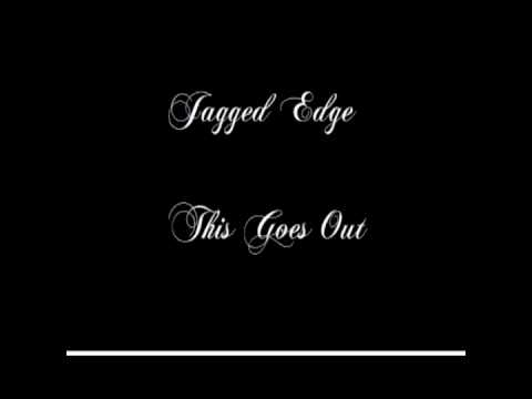 Jagged Edge - This Goes Out