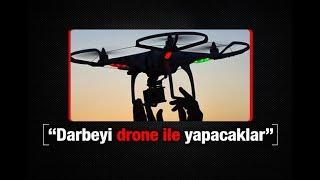 Ersin Ramoğlu : Darbeyi drone ile yapacaklar
