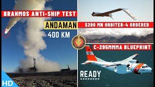 Indian Defence Updates : $200Mn Orbiter-4 Ordered,C-295MMMA Ready,Brahmos Test,ALH-MK3 Flight Trials