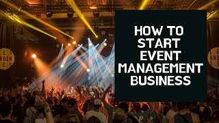 How To Start Event Management Business   Small Business Idea