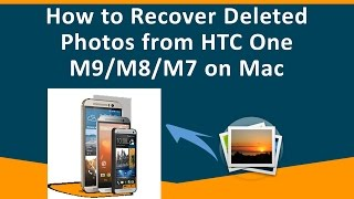 How to Recover Deleted Photos from HTC One M9 M8 M7 on Mac