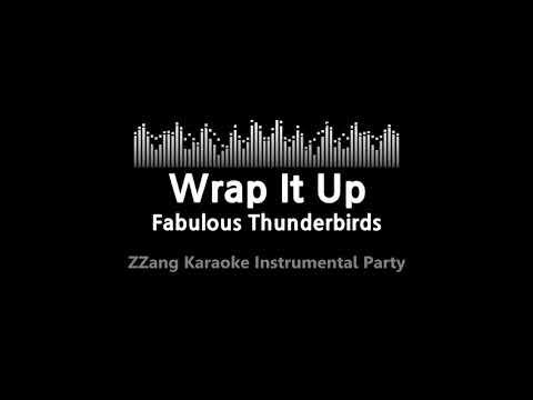 Fabulous Thunderbirds-Wrap It Up  (Instrumental) [ZZang KARAOKE]