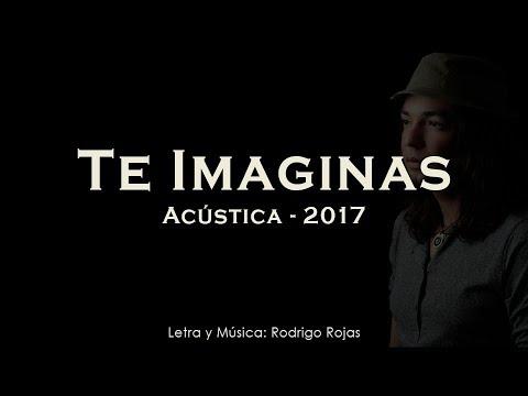 Te imaginas - Acústica 2017