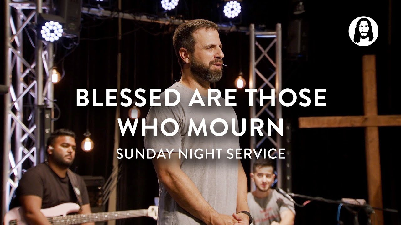 Blessed are Those Who Mourn | Michael Koulianos | Sunday Night Service