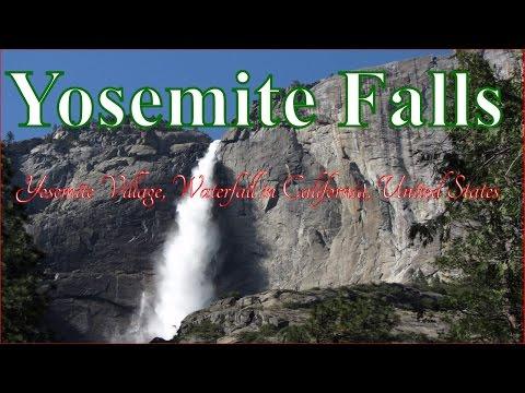 Visit Yosemite Falls, Yosemite Village, Waterfall in California, United States - best waterfall