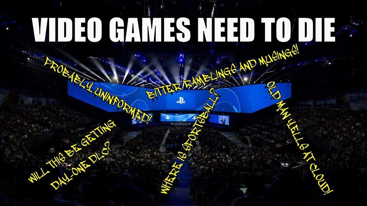 Video Games Need To Die Youtube