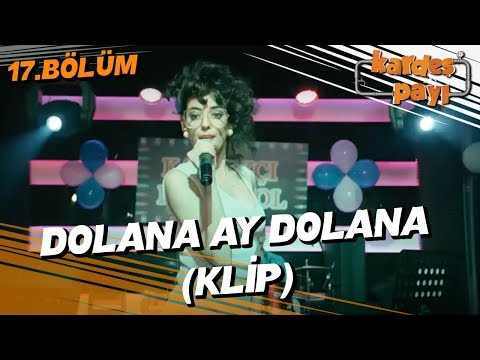 Kardeş Payı 17.Bölüm - Feyyza'nın yorumuyla : Dolana Ay Dolana