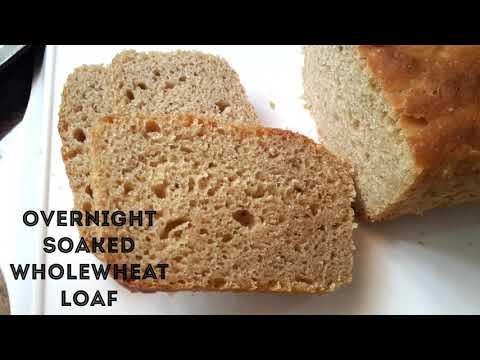Overnight Soaked Wholewheat Loaf