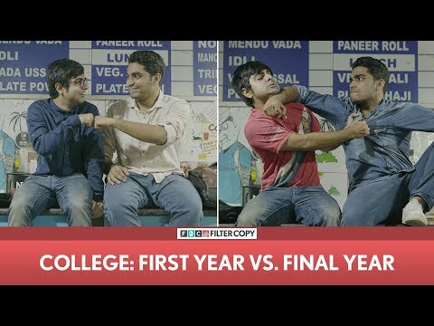 FilterCopy | College -  First Year vs. Final Year | ft. Akash Deep Arora and Viraj
