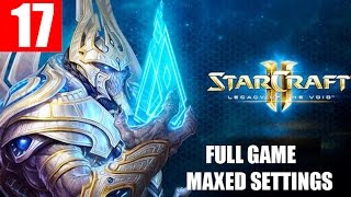 StarCraft 2 Legacy of the Void Walkthrough Part 17 Full Campaign HD Ultra Gameplay