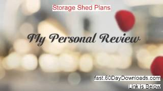 Storage Shed Plans Review 2014 - Wow Watch This
