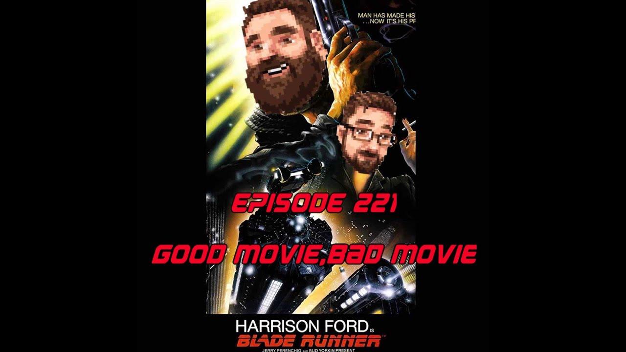 Episode 221- Good Movie, Bad Movie