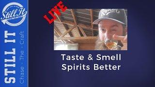 LIVE: Tasting And Smelling Spirits.  Improving Your Senses